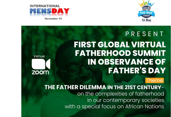 NIGERIA HOSTS AFRICA'S FIRST AND HISTORIC GLOBAL VIRTUAL FATHERHOOD SUMMIT- EXPLORING THE FATHERHOOD DILEMMA IN THE 21ST CENTURY